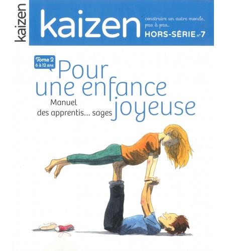 Hors-série n°7 Kaizen Pour une enfance joyeuse tome 2 de 6 à 12 ans