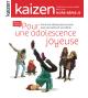 Hors-série n°9 Kaizen Pour une adolescence joyeuse