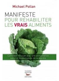 Manifeste pour réhabiliter les vrais aliments