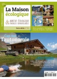 Hors-série n°10 La Maison Ecologique  Cap sur l'autonomie