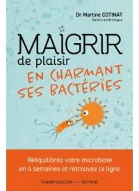 Maigrir de plaisir en charmant ses bactéries