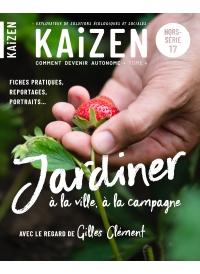Hors-série n°17 Kaizen - Jardiner à la ville, à la campagne