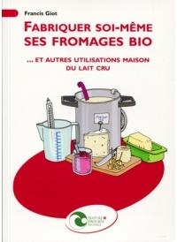 Fabriquer soi-même ses fromages bio