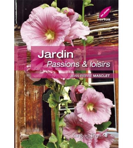 Jardin : passions et loisirs
