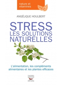 Stress, les solutions naturelles