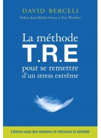 La méthode T.R.E. pour se remettre d'un stress