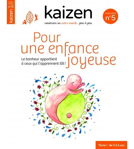 Hors-série n°5 Kaizen Pour une enfance joyeuse tome 1 de 0 à 6 ans