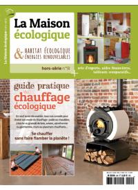 Hors-série n°8 La Maison Ecologique Guide du chauffage écologique
