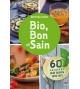 Bio, bon et sain  60 recettes sans gluten sans lait