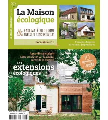 Hors-série n°9 La Maison Ecologique Les extensions écologiques