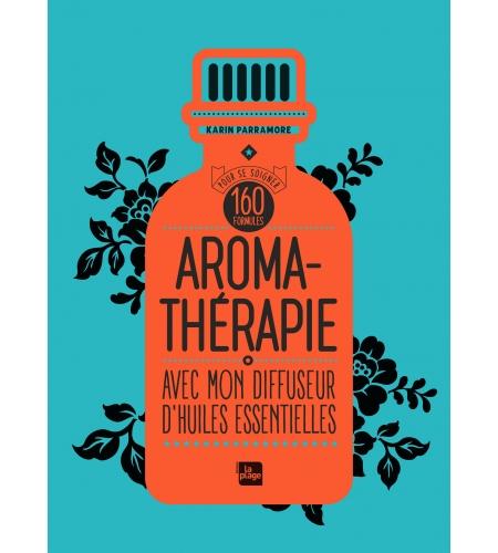 Aromathérapie avec mon diffuseur d'huiles essentielles