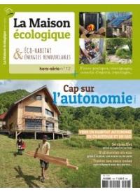 Hors-série n°12 La Maison Ecologique - Cap sur l'autonomie Tome 2
