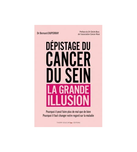 Dépistage du cancer du sein, la grande illusion