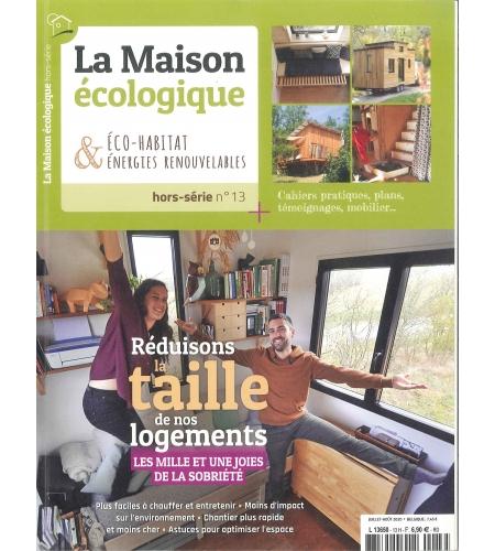 Hors-série n°13  La Maison Ecologique - Réduisons la taille de nos logements